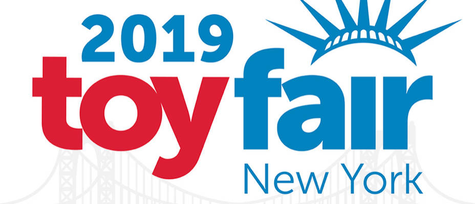 Toy Fair 2019 – Full Coverage Round Up with Links To All Stories